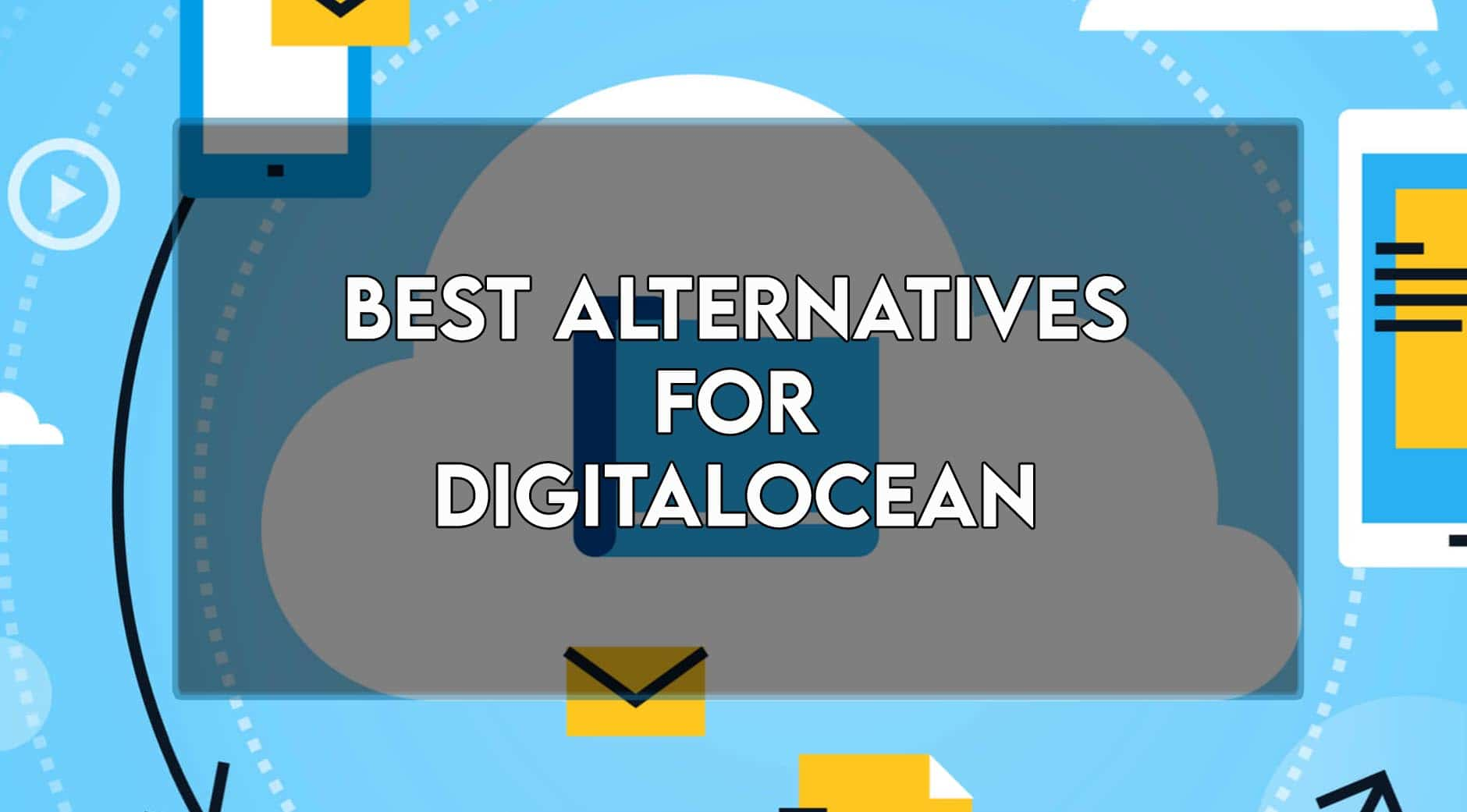 You are currently viewing 7 Best Digital Ocean Alternatives in 2021