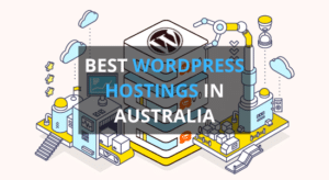 Read more about the article 13 Best WordPress Hostings in Australia
