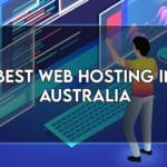 8 Best Web Hosting in Australia in 2021 [Tested]