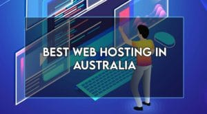 Read more about the article 8 Best Web Hosting in Australia in 2021 [Tested]