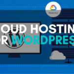 Best Cloud Hosting For WordPress To Buy Right Now