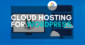 Read more about the article Best Cloud Hosting For WordPress To Buy Right Now