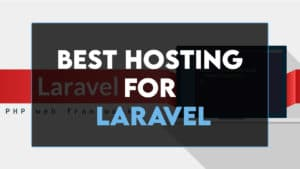 Read more about the article 7 Best Hosting for Laravel to Get in 2021