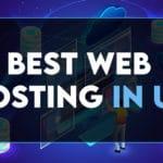 12 Best Web Hosting in UK to Get in 2021