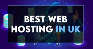 Read more about the article 12 Best Web Hosting in UK to Get in 2021