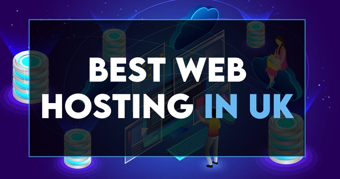 You are currently viewing 12 Best Web Hosting in UK to Get in 2021