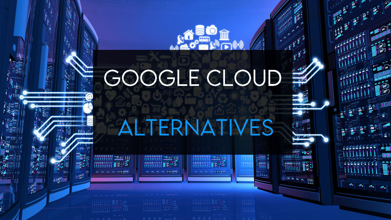 Google Cloud Alternatives