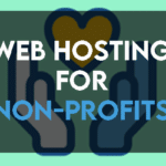 Web Hostings for Non-Profits in 2021
