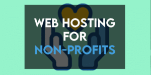 Read more about the article Web Hostings for Non-Profits in 2021