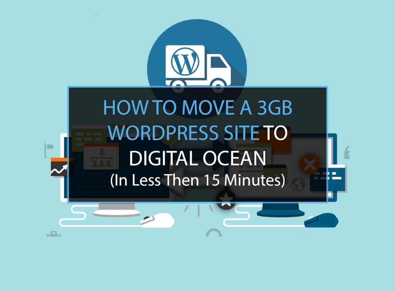 How To Migrate WordPress to Digital Ocean (In 15 Minutes)