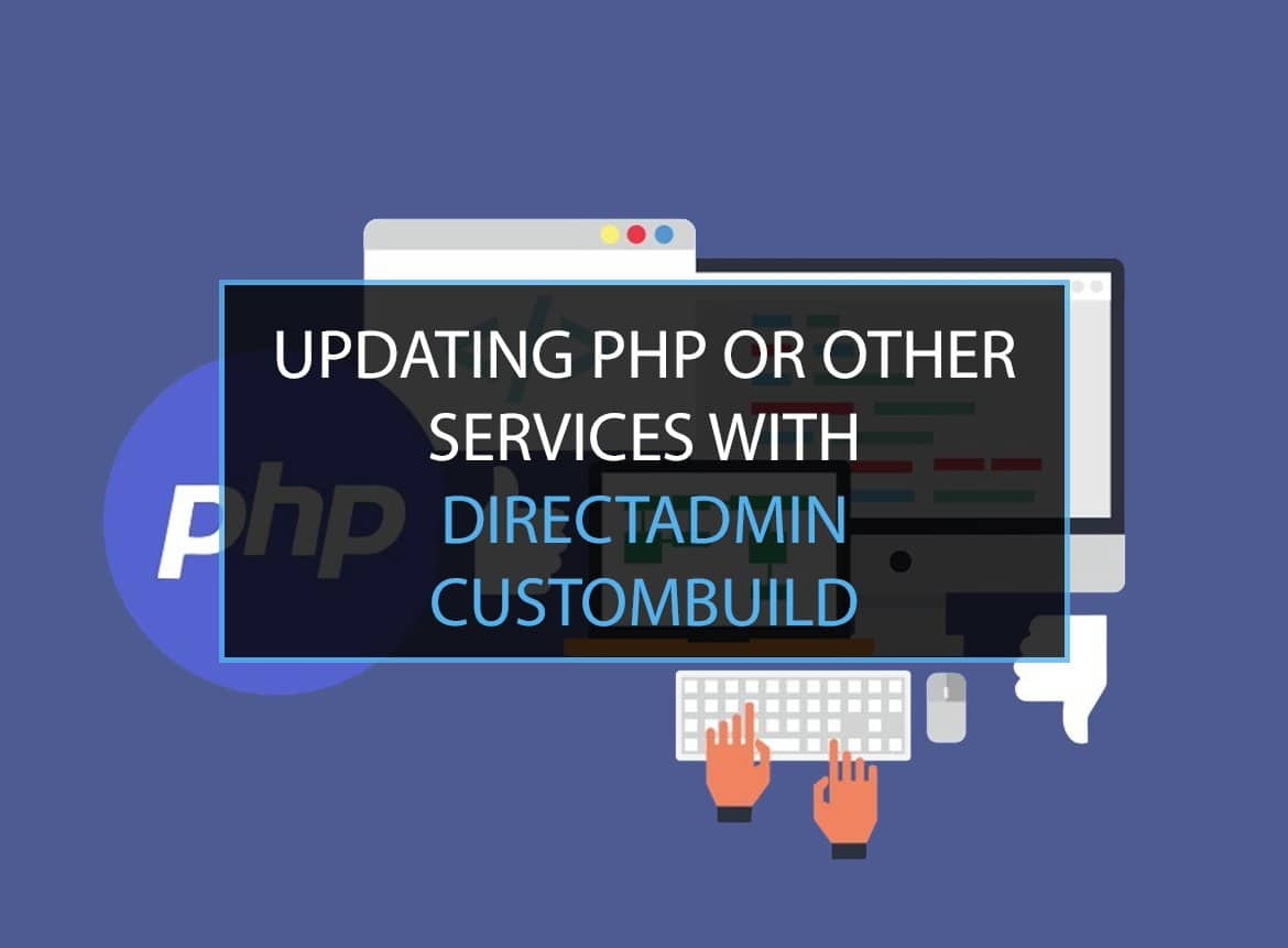 Read more about the article Updating PHP or Other Services with DirectAdmin Custombuild